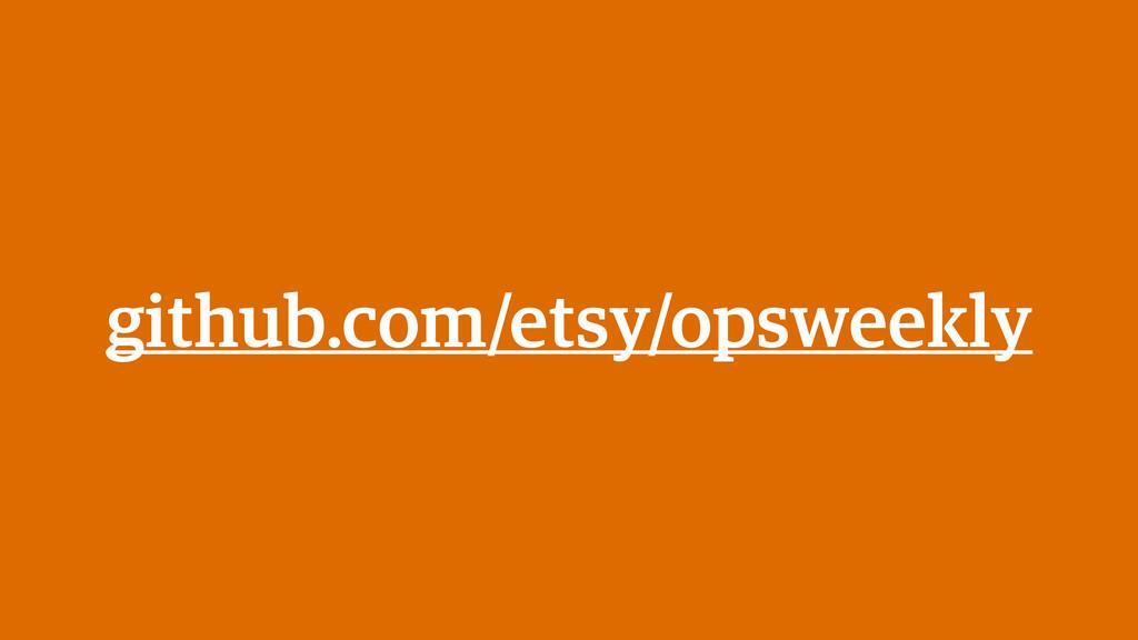 github.com/etsy/opsweekly