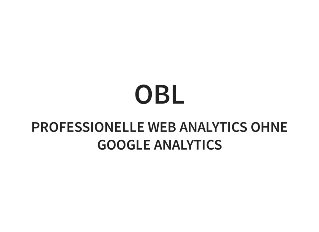 OBL PROFESSIONELLE WEB ANALYTICS OHNE GOOGLE AN...