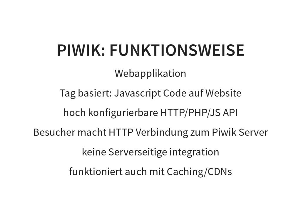 PIWIK: FUNKTIONSWEISE Webapplikation Tag basier...
