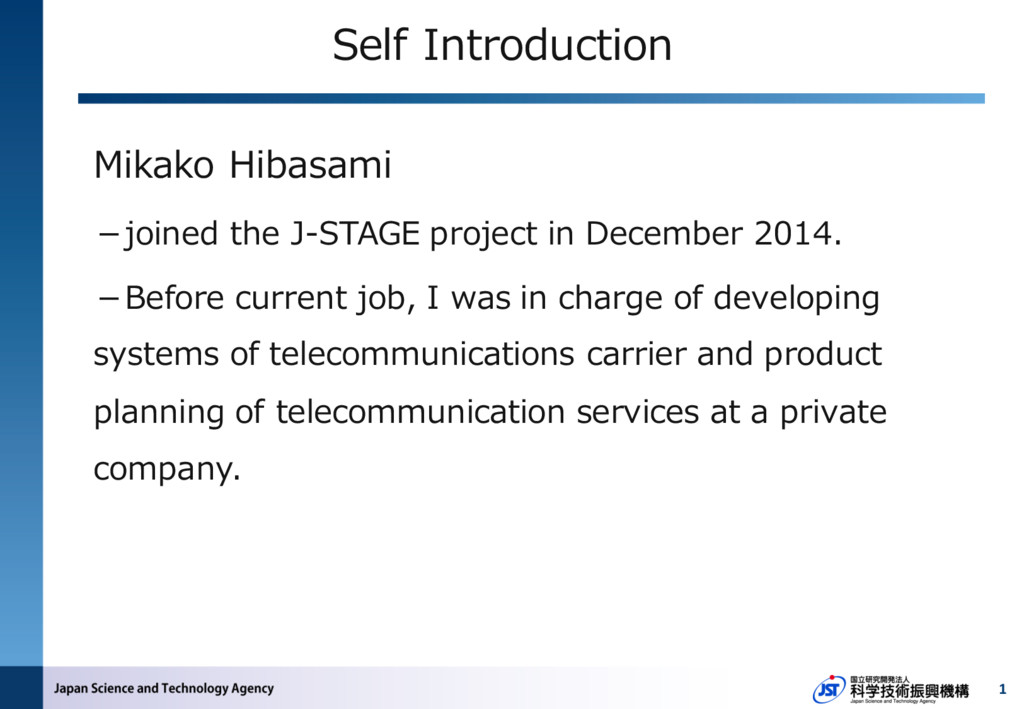 Self Introduction 1 Mikako Hibasami -joined the...