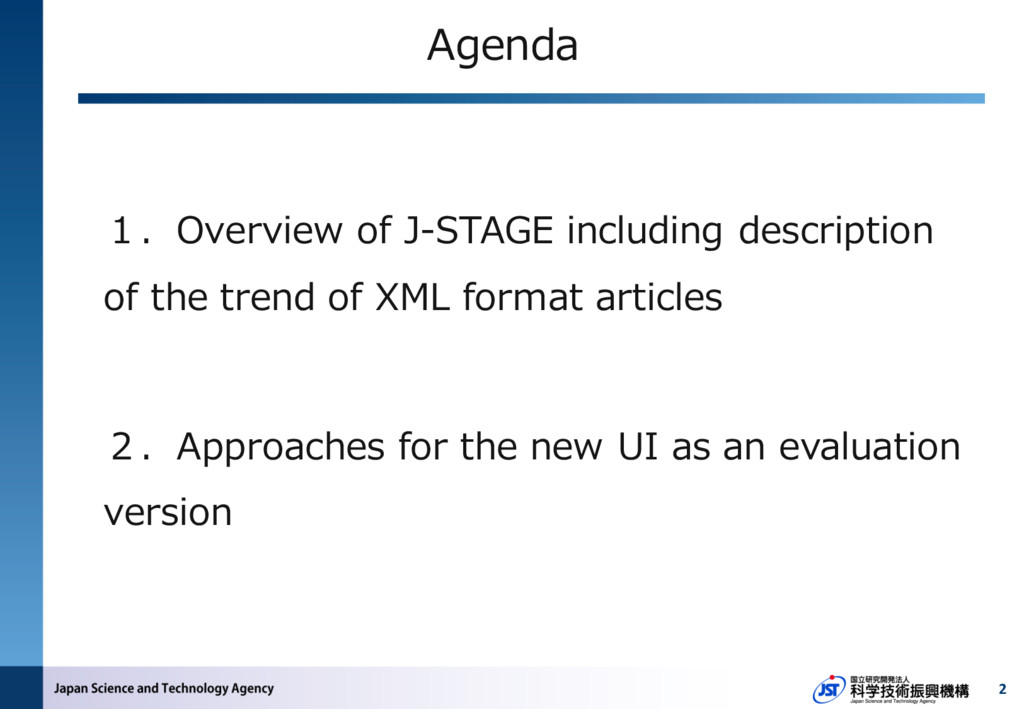 Agenda 2 1.Overview of J-STAGE including descri...