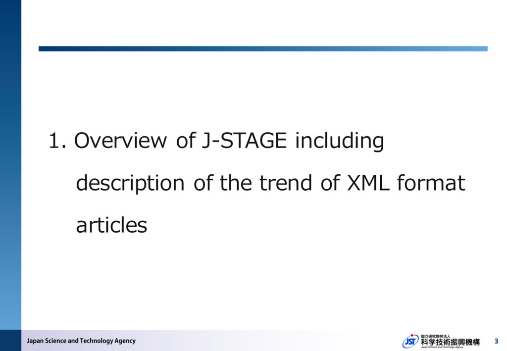 3 1. Overview of J-STAGE including description ...
