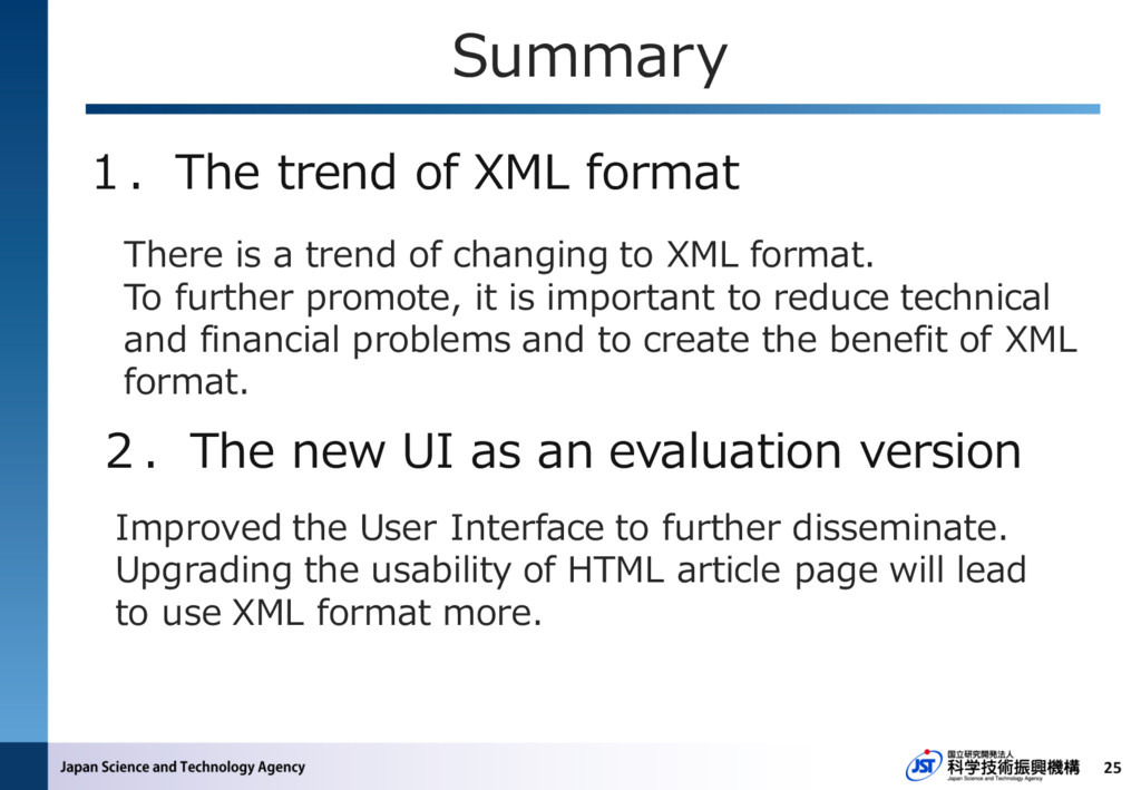 Summary 25 There is a trend of changing to XML ...