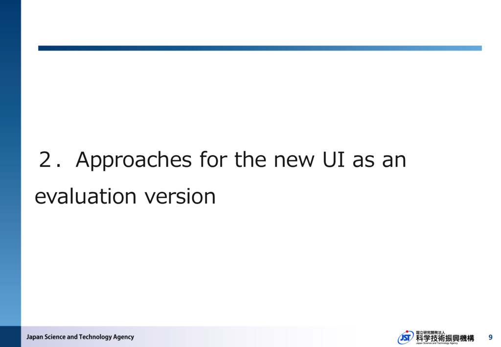 9 2.Approaches for the new UI as an evaluation ...
