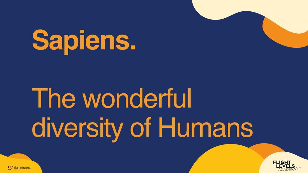 Sapiens .  The wonderful diversity of Humans @c...