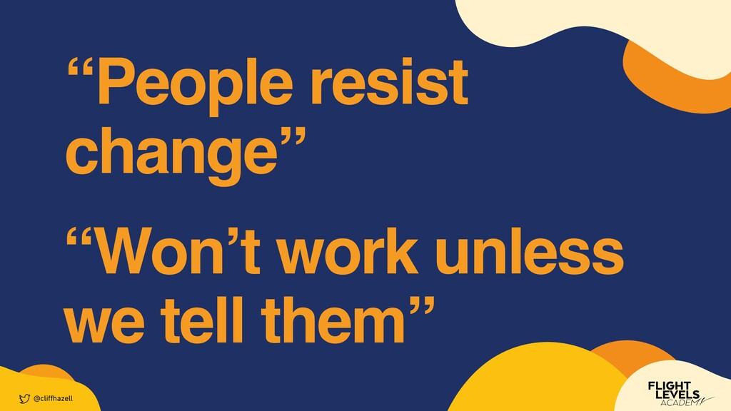 """Won't work unless we tell them"" @cli ff hazell..."