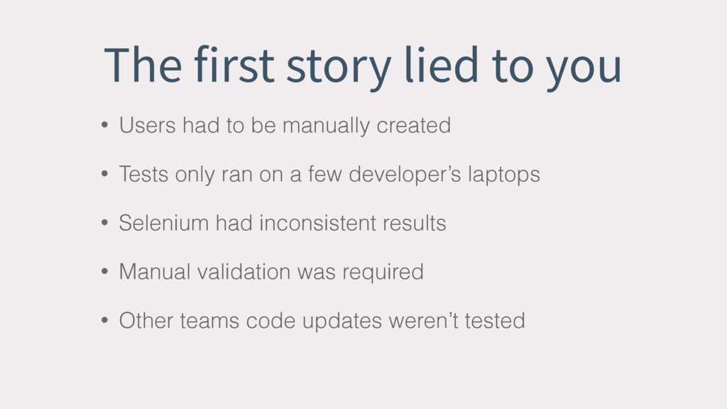 The first story lied to you • Users had to be m...