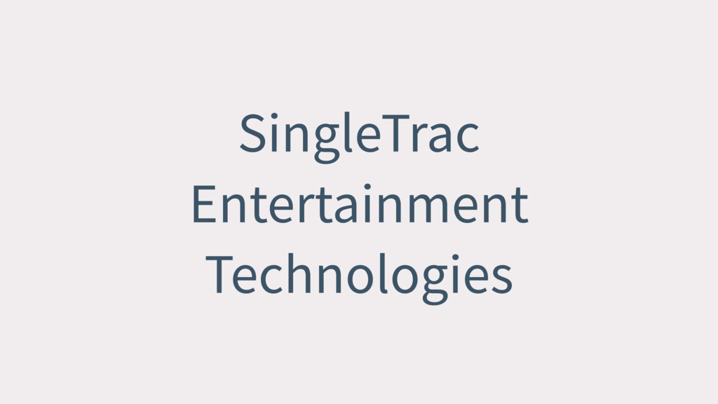 SingleTrac Entertainment Technologies
