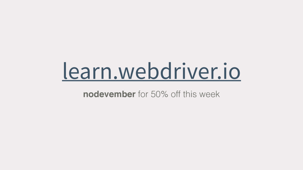 learn.webdriver.io nodevember for 50% off this ...