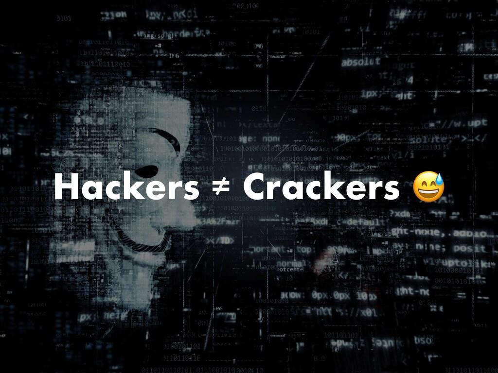 Hackers ≠ Crackers