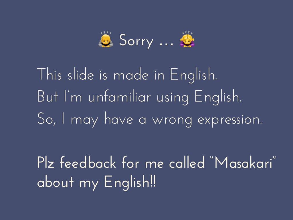 Sorry …  This slide is made in English. But I'...