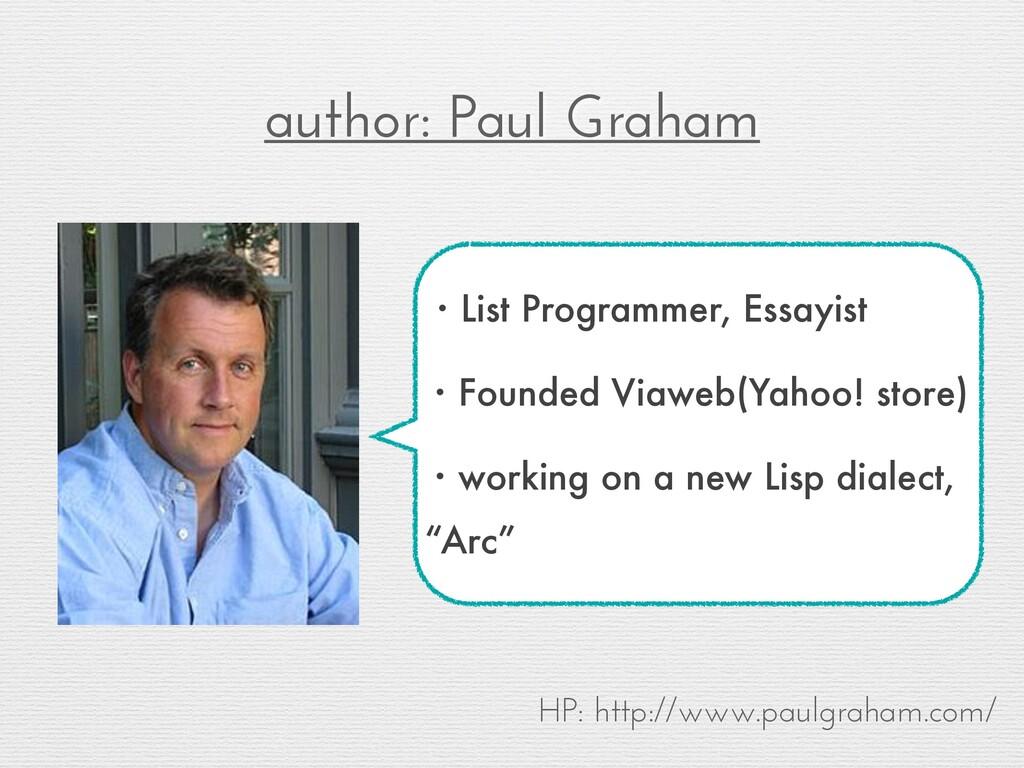 author: Paul Graham HP: http://www.paulgraham.c...