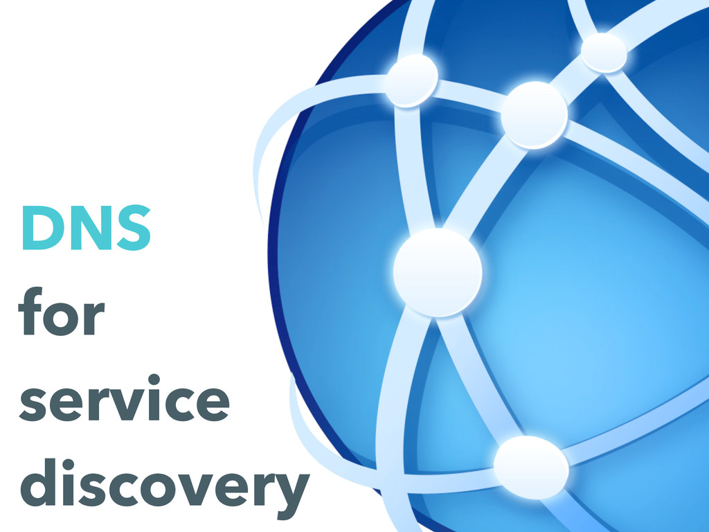 DNS for service discovery