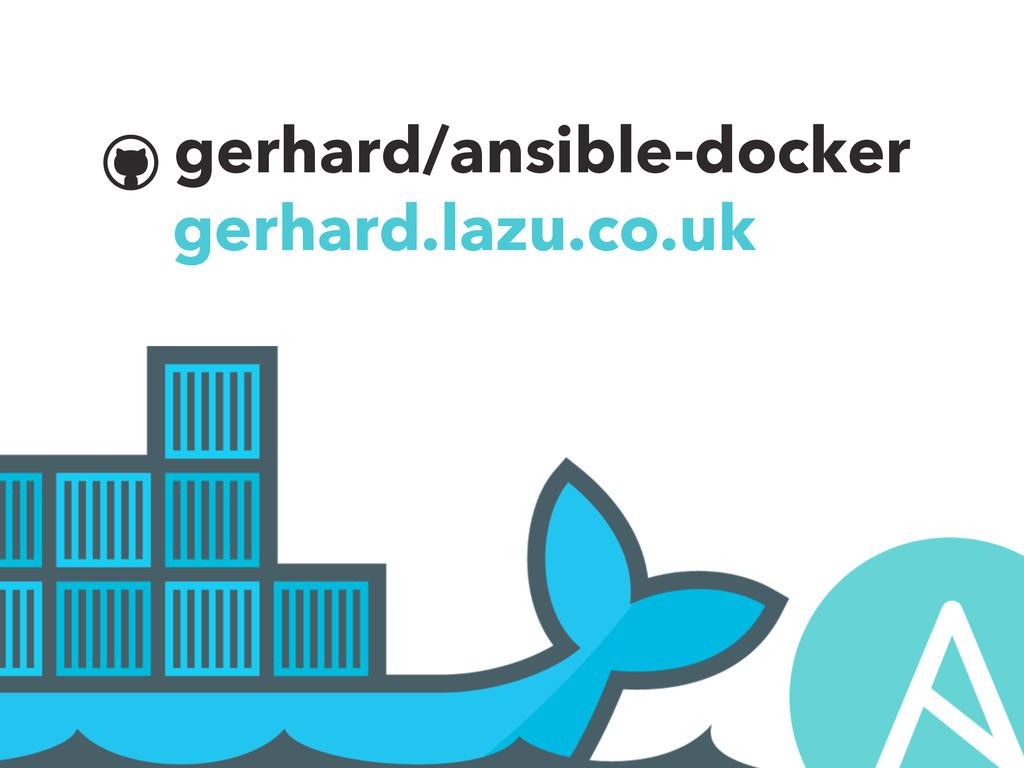 gerhard/ansible-docker gerhard.lazu.co.uk