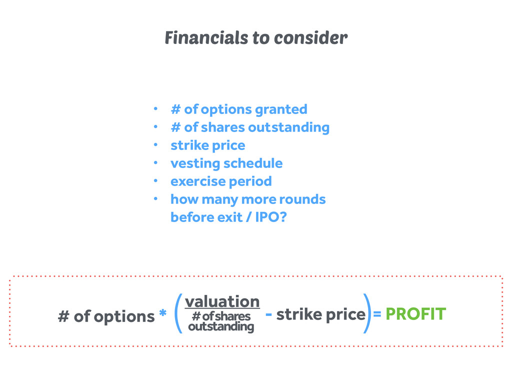 Financials to consider • # of options granted •...