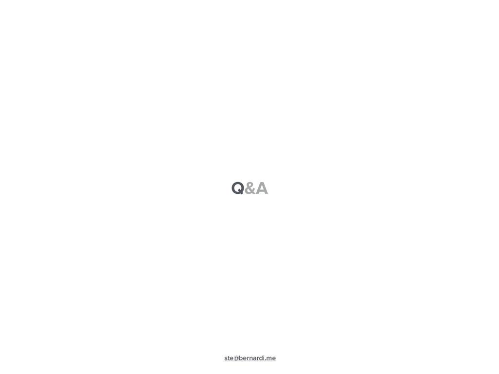 Q&A ste@bernardi.me