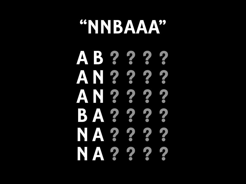 ? A B ? ? ? ? B A ? ? ? ? ? A N ? ? ? ? ? N A ?...