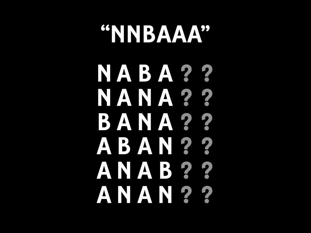 ? A B A N ? ? B A N A ? ? ? A N A N ? A ? N A N...