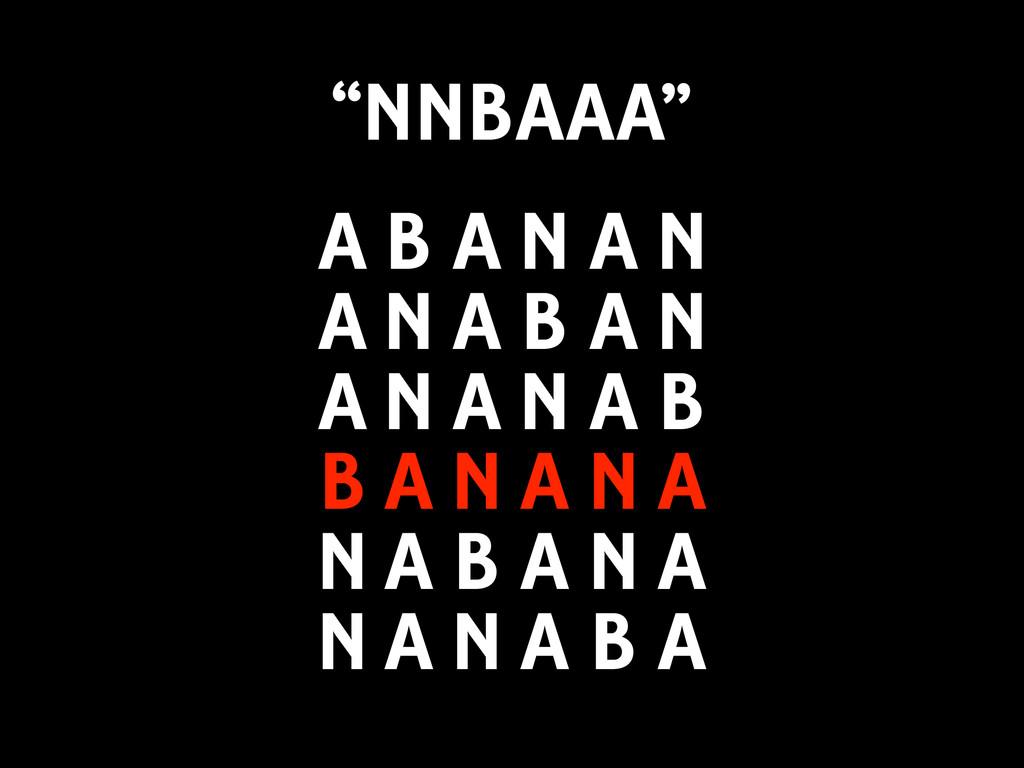 A A N N B A N A N B N A N A B A A N A B A N A A...