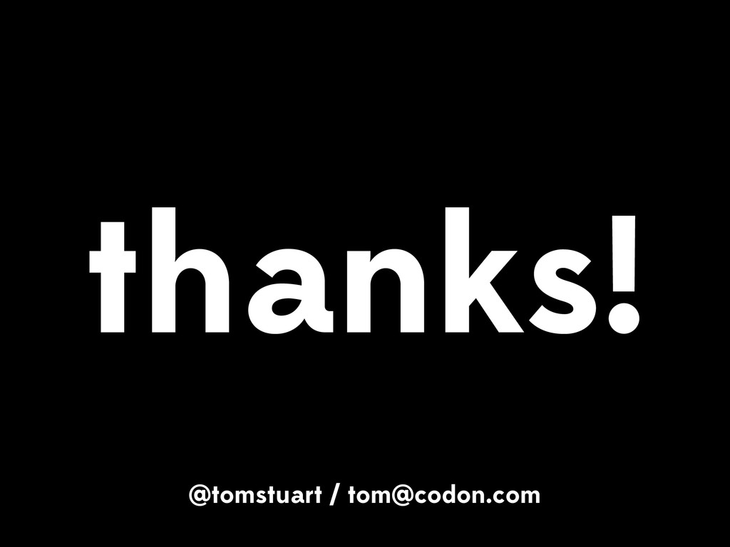 thanks! @tomstuart / tom@codon.com