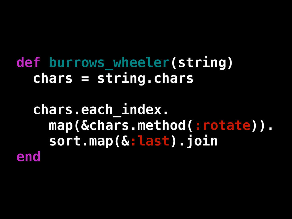 def burrows_wheeler(string) chars = string.char...