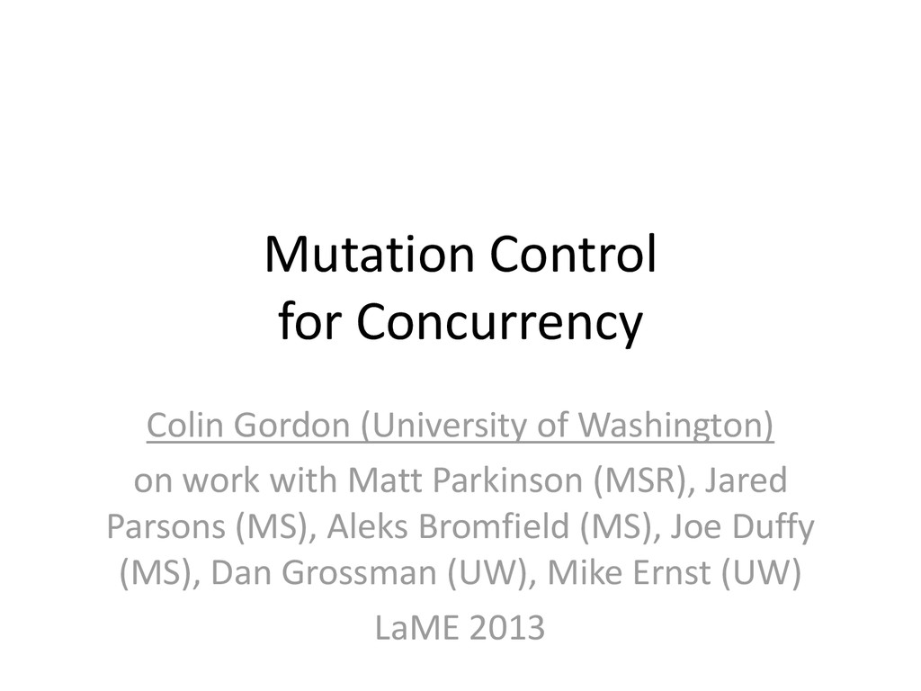 Mutation Control for Concurrency Colin Gordon (...