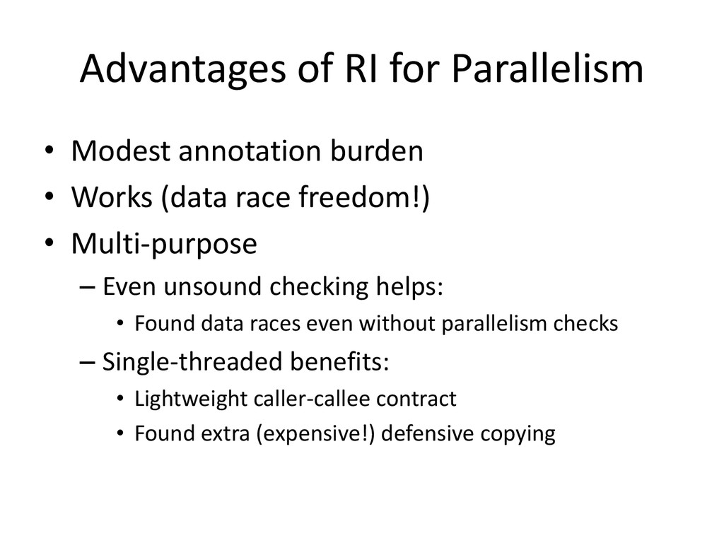 Advantages of RI for Parallelism • Modest annot...