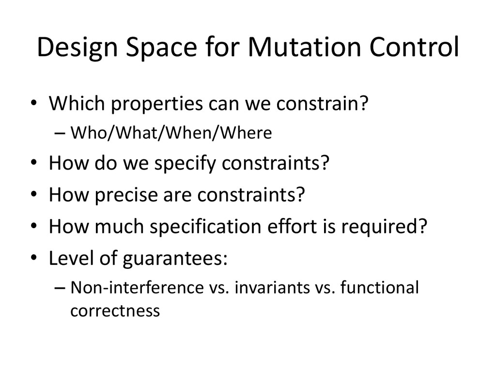 Design Space for Mutation Control • Which prope...
