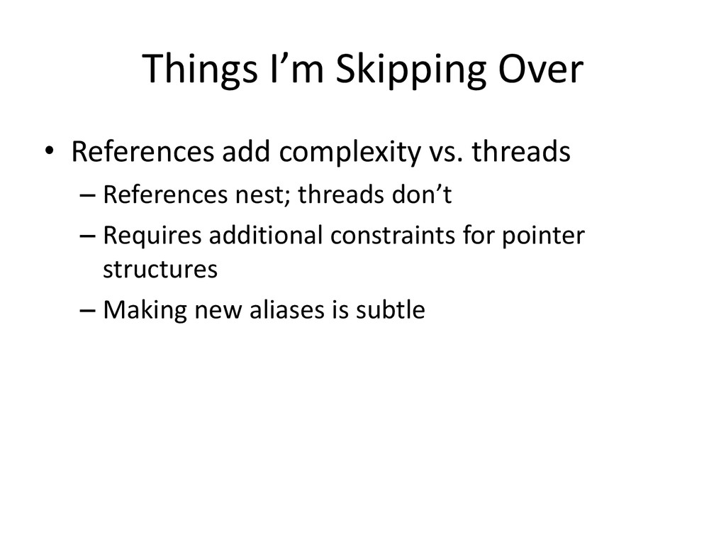 Things I'm Skipping Over • References add compl...