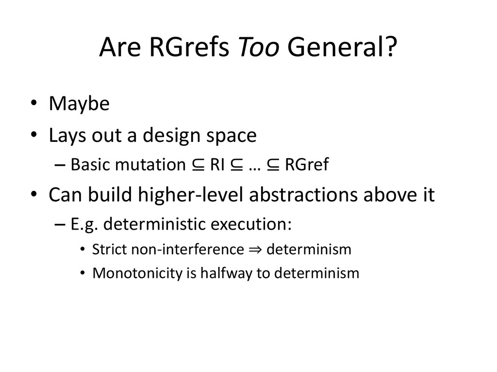 Are RGrefs Too General? • Maybe • Lays out a de...