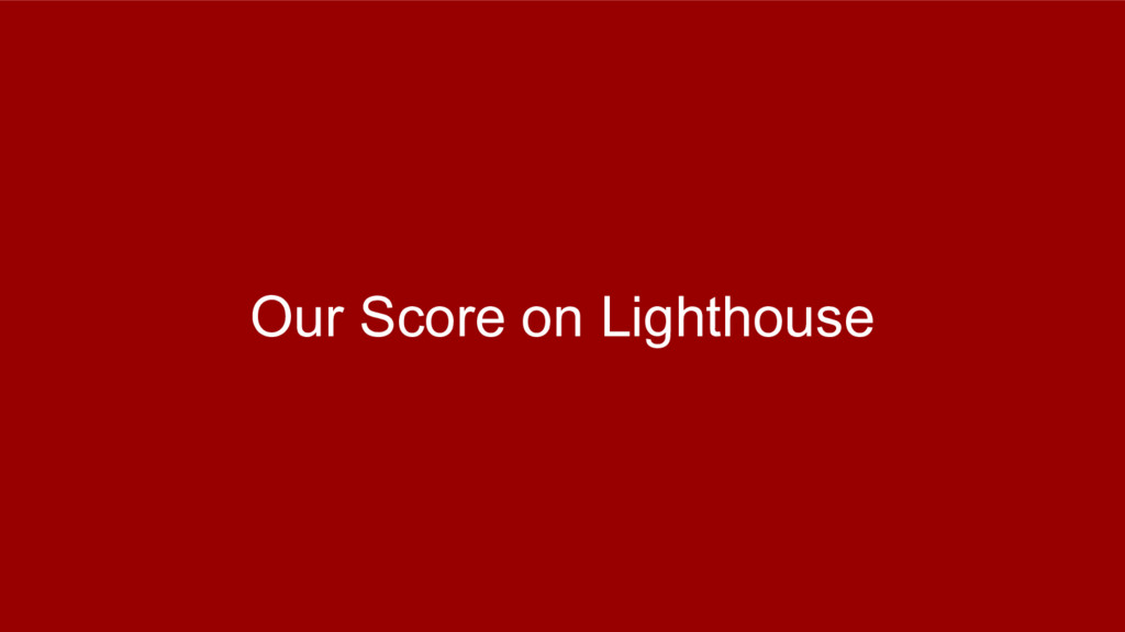 Our Score on Lighthouse