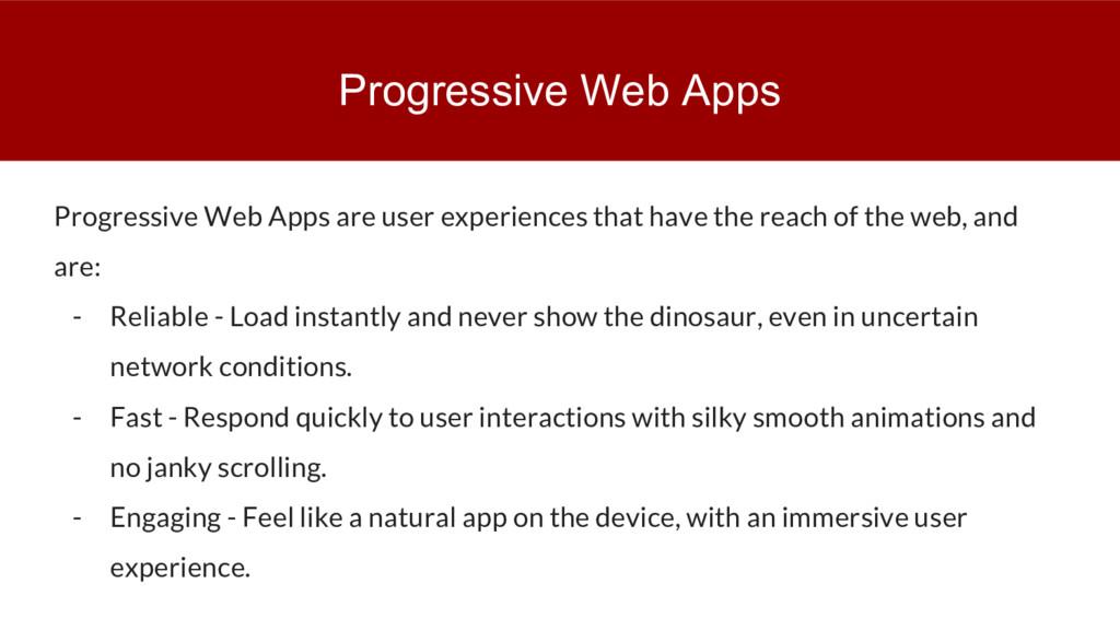 Progressive Web Apps Progressive Web Apps are u...
