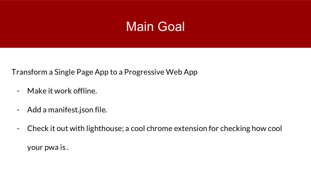Main Goal Transform a Single Page App to a Prog...