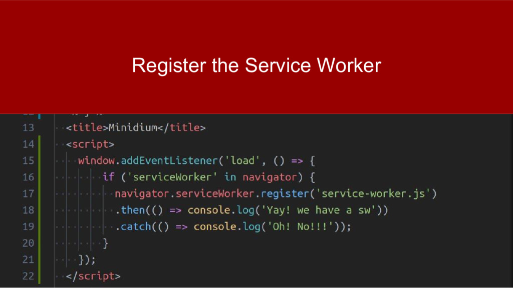 Register the Service Worker