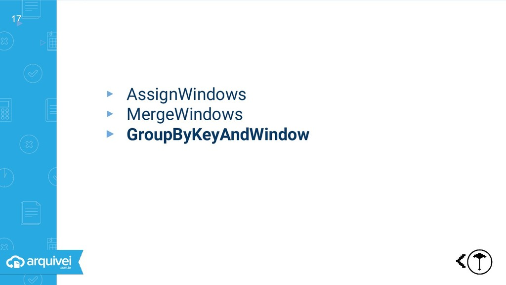 17 ▸ ▹ Primitivas ▸ AssignWindows ▸ MergeWindow...