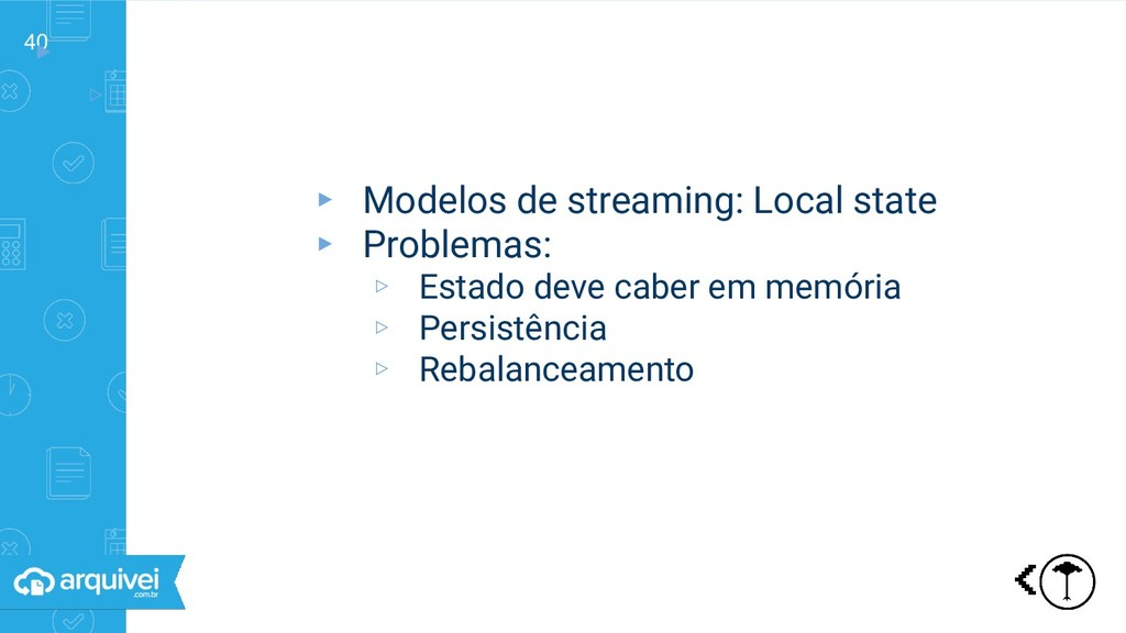 40 ▸ ▹ Streaming: diferentes modelos ▸ Modelos ...