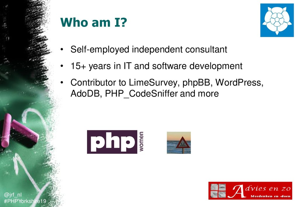 @jrf_nl #PHPYorkshire19 Who am I? • Self-employ...