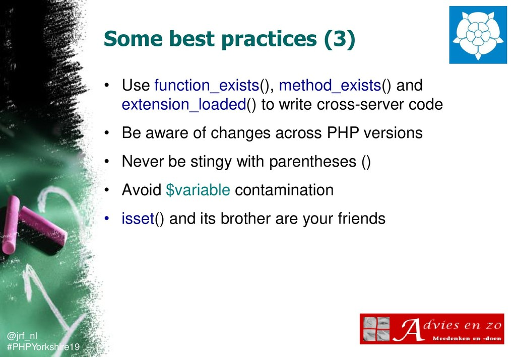 @jrf_nl #PHPYorkshire19 Some best practices (3)...