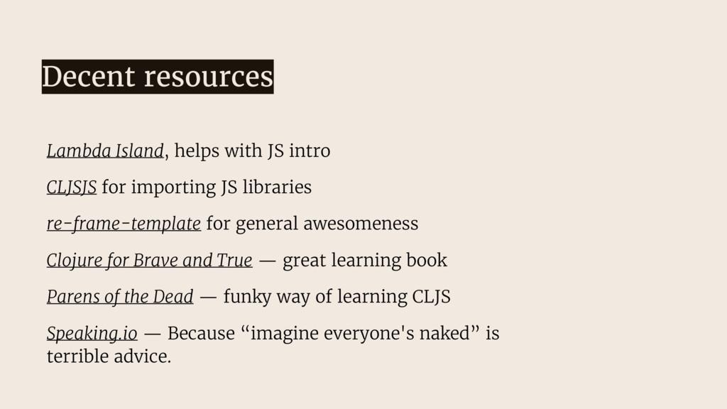 Decent resources Lambda Island, helps with JS i...