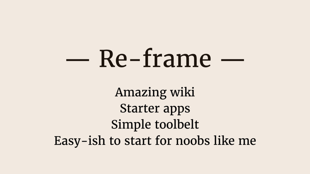 — Re-frame — Amazing wiki Starter apps Simple t...