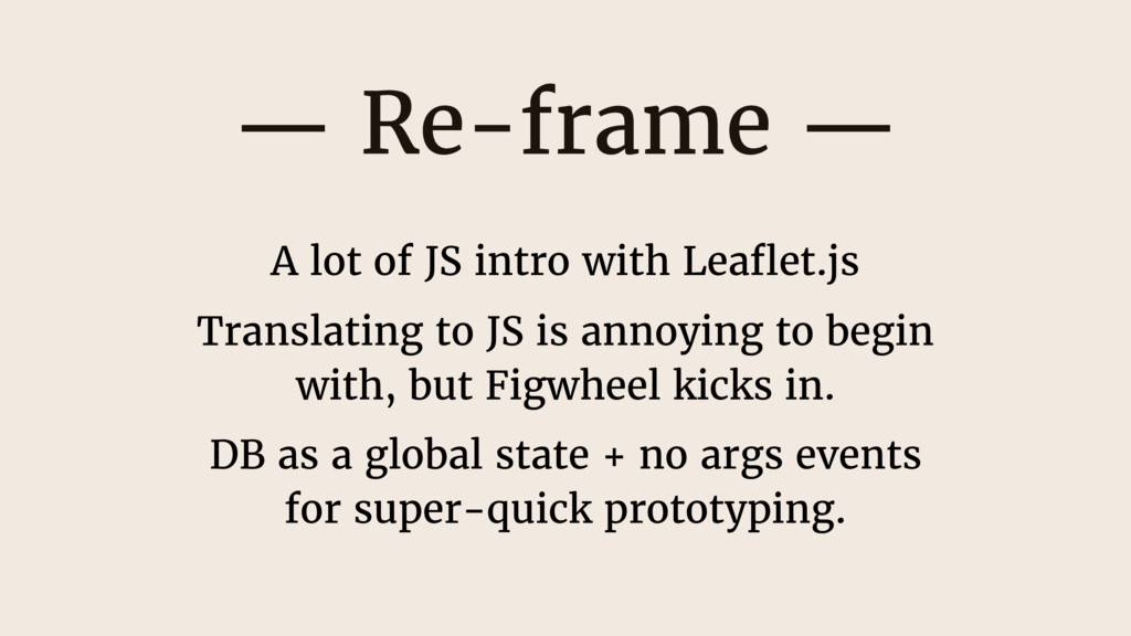 — Re-frame — A lot of JS intro with Leaflet.js T...