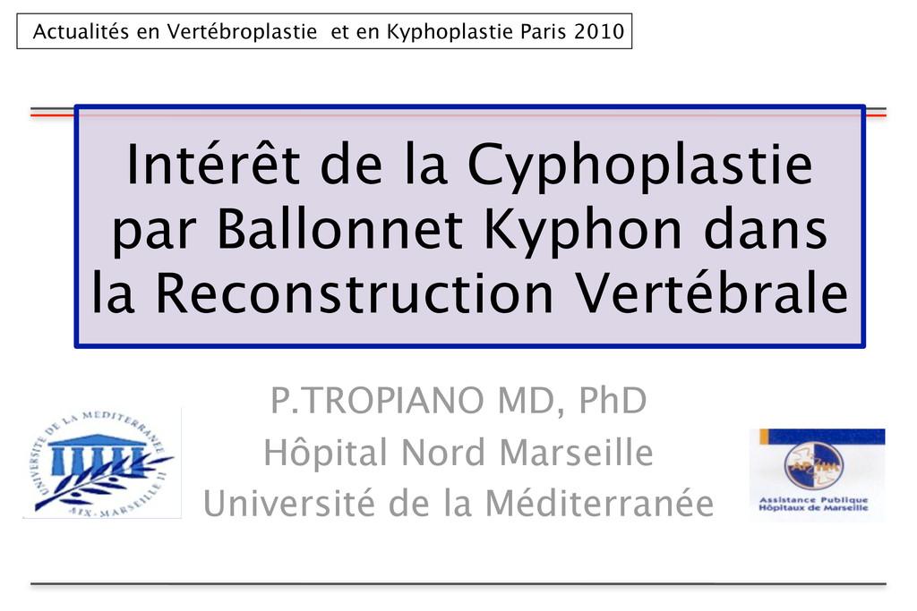 Intérêt de la Cyphoplastie par Ballonnet Kyphon...