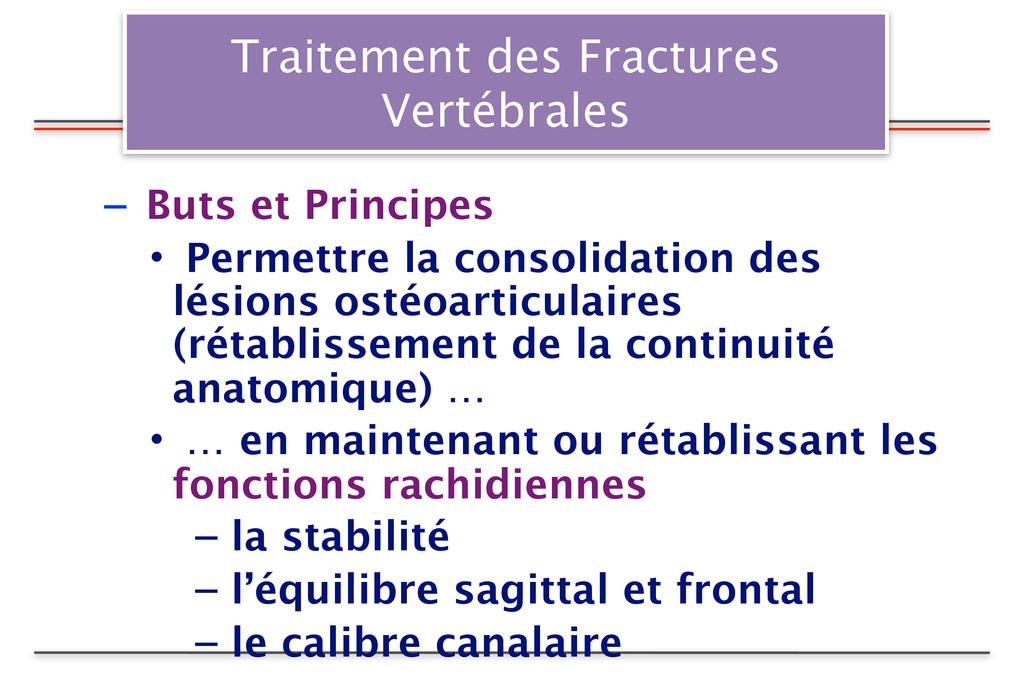 Traitement des Fractures Vertébrales – Buts et ...