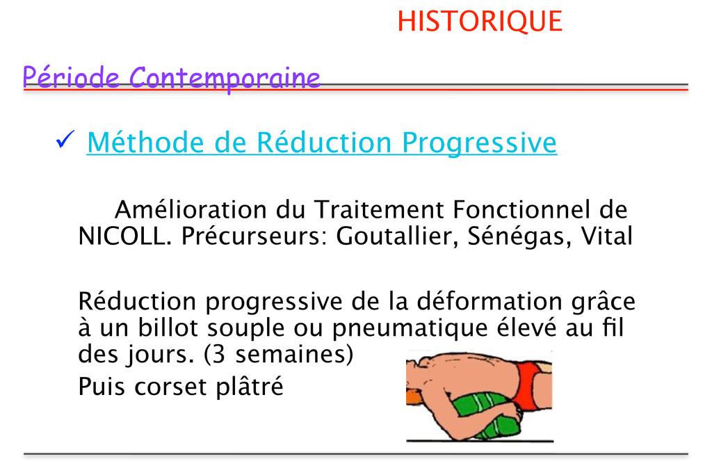 HISTORIQUE Période Contemporaine  Méthode de R...