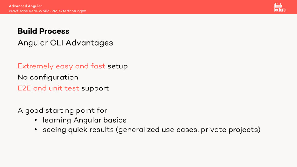 Angular CLI Advantages Extremely easy and fast ...