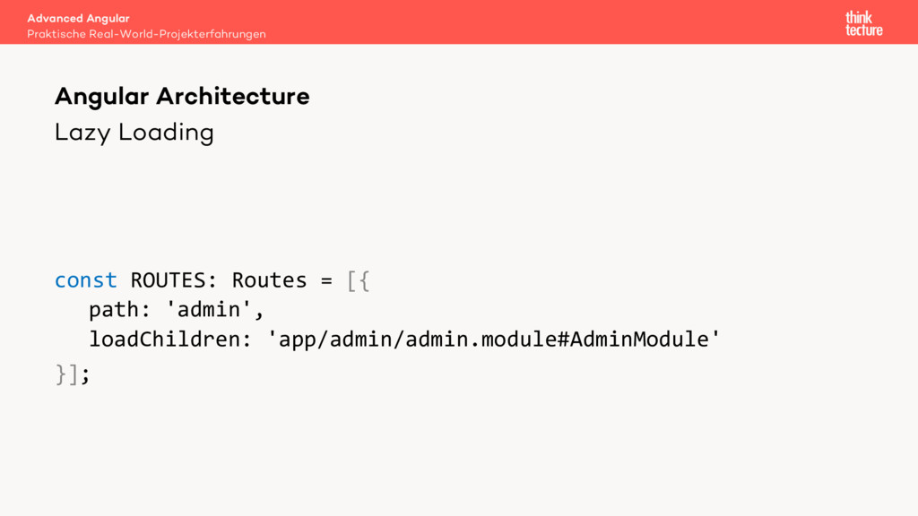 Lazy Loading const ROUTES: Routes = [{ path: 'a...