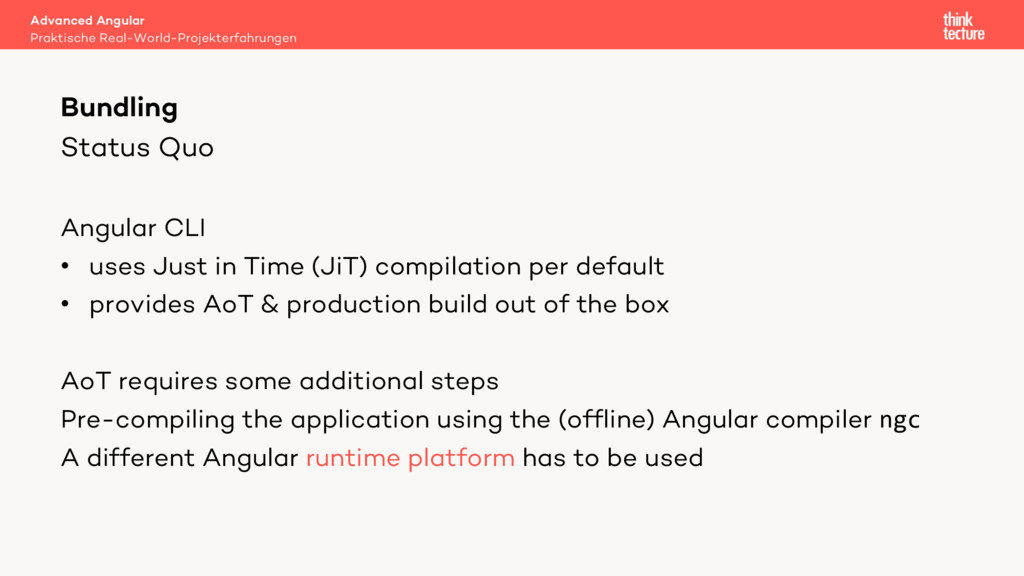 Status Quo Angular CLI • uses Just in Time (JiT...