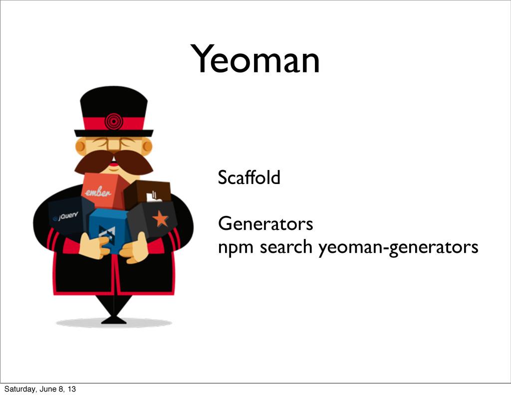 Yeoman Scaffold Generators npm search yeoman-ge...