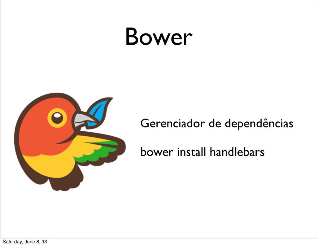 Bower Gerenciador de dependências bower install...