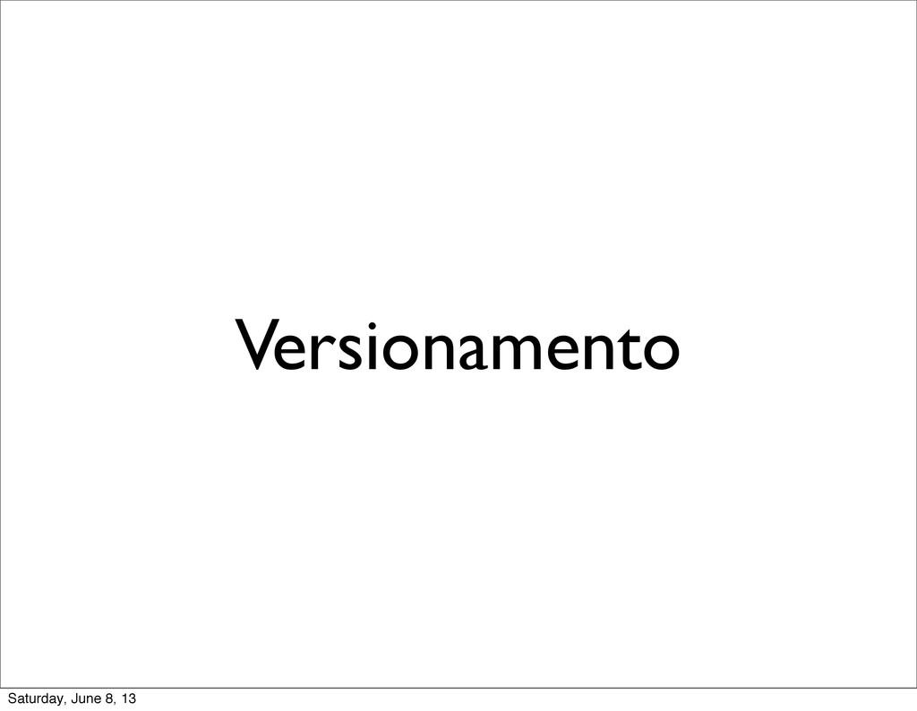 Versionamento Saturday, June 8, 13